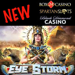 Eye of the Stormis live at Black Diamond Casino, Box24 Casino, and Spartan Slots Casino
