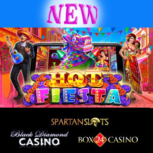 Hot Fiestais live at Black Diamond Casino, Box24 Casino, and Spartan Slots Casino